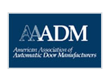 We are certified by the American Association of Automatic Door Manufacturers. AAADM is a trade association of power-operated automatic door manufacturers established in 1994 to raise public awareness about automatic doors and administer a program to certify automatic door inspectors.